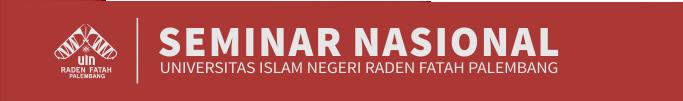 Seminar Nasional Universitas Islam Negeri Raden Fatah Palembang